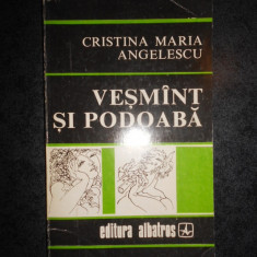 CRISTINA MARIA ANGELESCU - VESMANT SI PODOABA