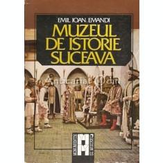 Muzeul De Istorie Suceava - Emil Ioan Emandi