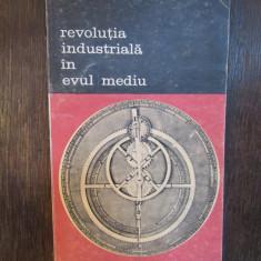 Revolutia industriala in Evul Mediu -Jean Gimpel