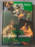 Pauline Bebe - Femeile şi iudaismul: dicţionar