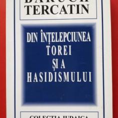 Din întelepciunea Torei si a hasidismului / Baruch Tercatin