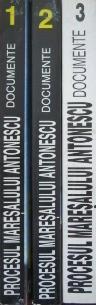 Procesul Maresalului Antonescu. Documente (vol. I+II+III)