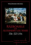 Campanii și bătălii. Războaiele lui Alexandru cel Mare. 336–323 î.Hr. Vol. 3
