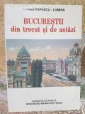 BUCURESTII DIN TRECUT SI DE ASTAZI , COLONEL POPESCU-LUMINA raft 18