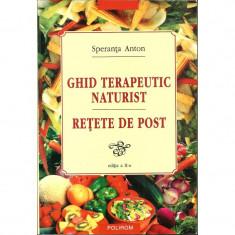 Ghid terapeutic naturist. Retete de post (ed. a 2-a) - Speranta Anton
