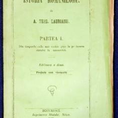 ISTORIA ROMANILORU de A. TREB. LAURIANU, partea I , Ed. 2- Bucuresti, 1861