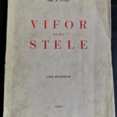 Vifor subt stele - Gh. A. Cuza, Casa Scoalelor, 1943, 158 p