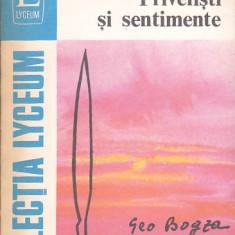 GEO BOGZA - PRIVELISTI SI SENTIMENTE + CARTEA OLTULUI