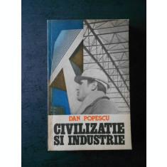 DAN POPESCU - CIVILIZATIE SI INDUSTRIE