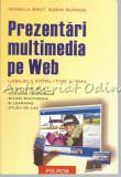 Prezentari Multimedia Pe Web - Mihaela Brut, Sabin Buraga