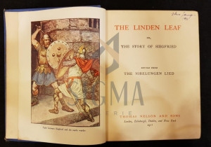 THE LINDEN LEAF (THE STORY OF SIEGFRIED), RETOLD FROM THE NIBELUNGEN LIED, 1912, London