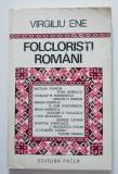 Virgiliu Ene - Folcloriști români (cu autograf/ dedicație pentru Ion Bănuță)