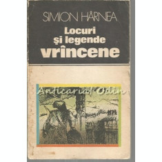 Locuri Si Legende Vrincene - Simion Harnea