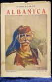 ALBANICA - ALBANIA SI ALBANEZII de ANTON B. I. BALOTA - BUCURESTI, 1936