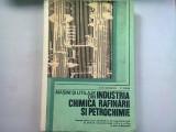 MASINI SI UTILAJE DIN INDUSTRIA CHIMICA, RAFINARII SI PETROCHIMIE - A.FR. MIHAILESCU