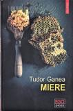 Miere editura Polirom Tudor Ganea 2017 30 lei