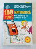 Matematica 100 teste pentru evaluarea nationala si admiterea in liceu