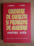 I. Stamate - Culegere de exerciții și probleme de algebră pentru licee