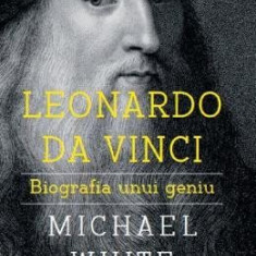 Leonardo da Vinci. Biografia unui geniu - Michael White