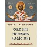 Cele mai frumoase rugaciuni   Sf.Tihon din Zadonsk