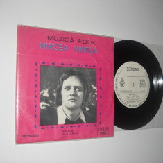 "MIRCEA VINTILA: Bade Ioane, etc. (1976)(disc vinil mic 7"" cu 3 piese, stare VG+)"