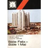 Baile Felix - Baile 1 Mai