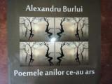 Poemele anilor ce-au ars - Alexandru Burlui