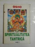 Spiritualitatea tantrica - Osho