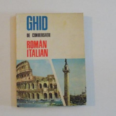 GHID DE CONVERSATIE ROMAN - ITALIAN de A. VIRGIL , 1968