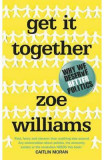 Get It Together: Why We Deserve Better Politics - Zoe Williams