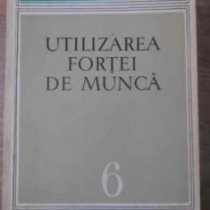 UTILIZAREA FORTEI DE MUNCA. FACTORI, CARACTERISTICI, TENDINTE IN ROMANIA - COLEC