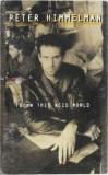 Caseta Peter Himmelman-Flown This Acid World, originala, Casete audio, sony music