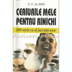 Ceaiurile Mele Pentru Rinichi - D. E. du Brin