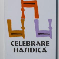 Elie Wiesel - Celebrare hasidică. Portrete și legende