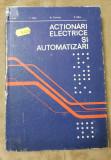 Acționări electrice și automatizări - C. Saal, I. Țopa, Al. Fransua, E. Micu