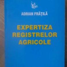 EXPERTIZA REGISTRELOR AGRICOLE - ADRIAN FRATILA
