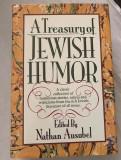 A treasury of Jewish Humor- Nathan Ausubel.Umor evreiesc.Evrei.Iudaism.