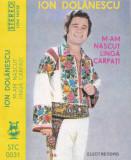 Caseta audio: Ion Dolanescu - M-am nascut langa Carpati ( Electrecord STC0031 ), Casete audio
