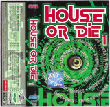 Caseta -House or Die 1-, originala, holograma