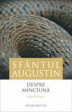 Despre minciuna. Editie bilingva/Sfantul Augustin