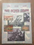 MARI INCENDII URBANE- AUREL UDOR ,CATALIN EFTENE , ORLANDO SCHIOPU , 2008