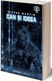 Can si Ideea | Victor Martin