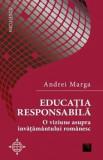 Educatia responsabila. O viziune asupra invatamantului romanesc/Andrei Marga, Niculescu