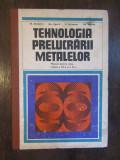TEHNOLOGIA PRELUCRARII METALELOR-N.ATANASIU,GH,ZGURA