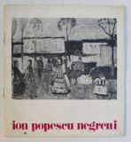 ION POESCU NEGRENI , CATALOG DE EXPOZITIE , SALA DALLES , FEBRUARIE , 1976