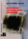 Cumpara ieftin Mormântul comunismului românesc. Romantismul revoluţionar înainte şi după 1989