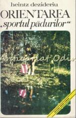 Orientarea. Sportul Padurilor - Heintz Dezideriu - Tiraj: 4990 Exemplare foto