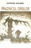 Cumpara ieftin Praznicul Orbilor - Dumitru Vacariu, 2001