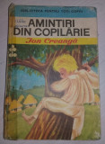 AMINTIRI DIN COPILARIE,Ion Creanga,BIBLIOTECA PENTRU TOTI,1971,poze realitate