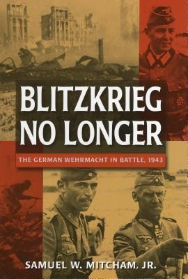 Blitzkrieg No Longer: The German Wehrmacht in Battle, 1943 foto